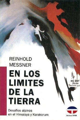9788479020309: EN LOS LIMITES DE LA TIERRA (DESAFIOS ALPINOS EN EL HIMALAYA Y KARAKORUM)
