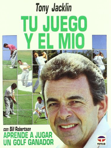 Tu Juego y El Mio (Spanish Edition) (9788479020507) by Tony Jacklin