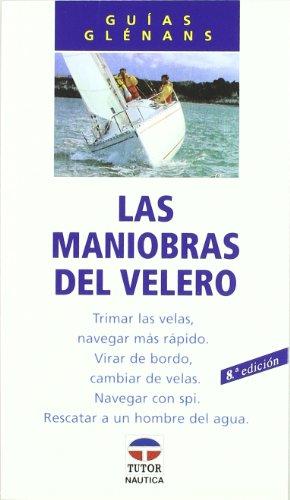 9788479021023: Las Maniobras del Velero (Guias Glenans) (Spanish Edition)