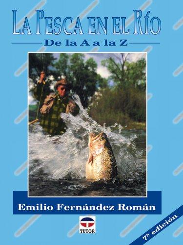 La Pesca En El Rio de La A A La Z (Spanish Edition)