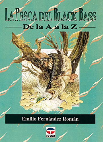 9788479021344: LA Pesca Del Black Bass: de LA a de LA Z