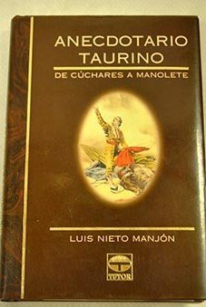 9788479021399: Anecdotario taurino (Spanish Edition)
