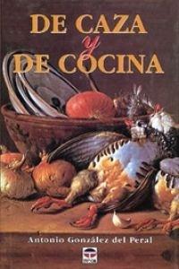 9788479021566: DE CAZA Y DE COCINA