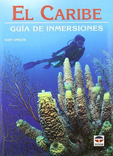 EL CARIBE. GUÍA DE INMERSIONES: AMSLER, KURT