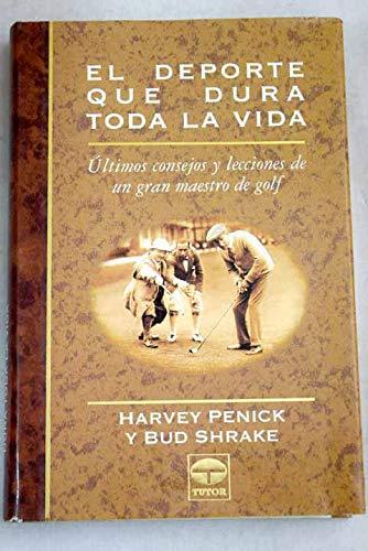 DePorte Que Dura Toda La Vida, El - Tapa Dura (Spanish Edition) (8479021772) by Harvey Penick; Bud Shrake