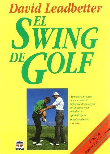 El swing de golf. Aprenda del profesional: Leadbetter, David