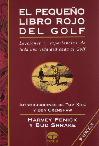 EL PEQUEÃ'O LIBRO ROJO DEL GOLF (Spanish Edition) (9788479021856) by Penick, Harvey; Shrake, Bud