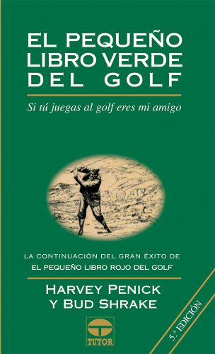 El pequeño libro verde del golf (Spanish Edition) (9788479022143) by Penick, Harvey; Shrake, Bud