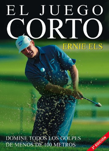 Juego Corto, El - Encuadernado (Spanish Edition) (9788479022150) by Ernie Els