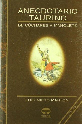 9788479022235: ANECDOTARIO TAURINO I. DE CUCHARES A MANOLETE