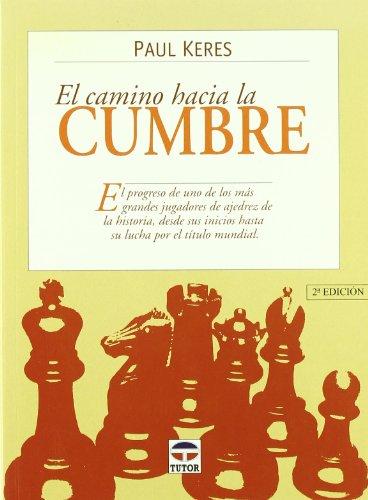 9788479022273: El Camino Hacia La Cumbre (Spanish Edition)