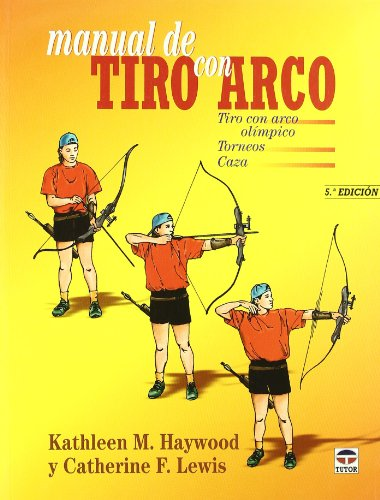 MANUAL DE TIRO CON ARCO: HAYWOOD / LEWIS