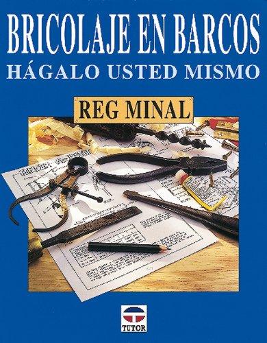 9788479022310: BRICOLAJE EN BARCOS. HÁGALO USTED MISMO (Nautica (tutor))