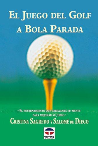 9788479022785: El Juego del Golf a Bola Parada (Spanish Edition)