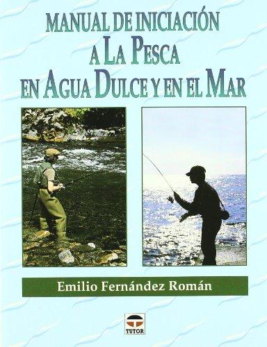 9788479022891: Manual de Iniciación a Pesca En Agua Dulce y Mar