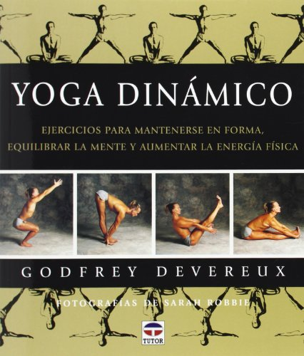 9788479022990: Yoga Dinamico / Dynamic Yoga: Ejercicios Para Mantenerse En Forma / The Ultimate Workout that Chills your Mind as it Charges your Body