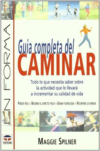 9788479023300: GUÍA COMPLETA DEL CAMINAR (En Forma (tutor))