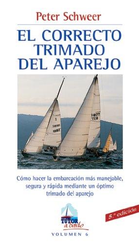 9788479023362: EL CORRECTO TRIMADO DEL APAREJO (A Bordo)