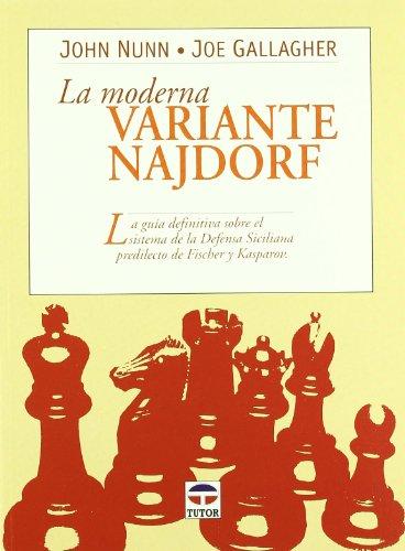 La Moderna Variante Najdorf (Spanish Edition) (9788479023713) by Gallagher, Joe; Nunn, John