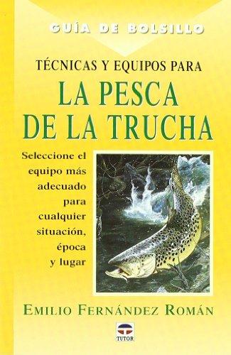 9788479023744: Tecnicas y Equipos Para La Pesca de La Trucha (Spanish Edition)