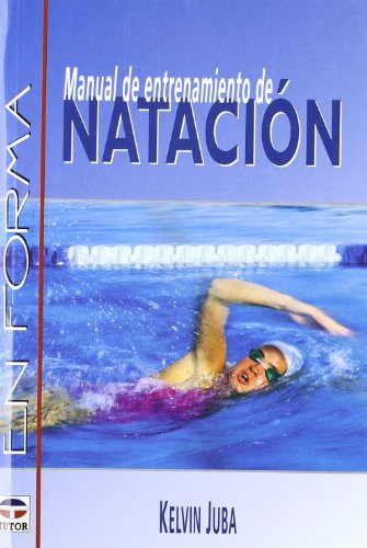 9788479023904: Manual de entrenamiento de natacion / Swimming for Fitness (Spanish Edition)