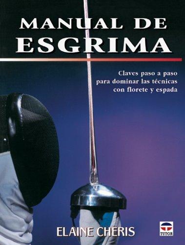 MANUAL DE ESGRIMA TUTOR: CHERIS,ELAINE