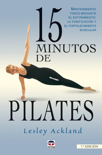 9788479024161: 15 Minutos de Pilates (Spanish Edition)