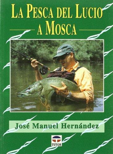 9788479024178: La pesca del lucio a mosca