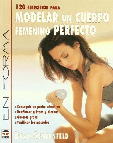 9788479024369: 120 ejercisios para modelar un cuerpo femenino perfecto