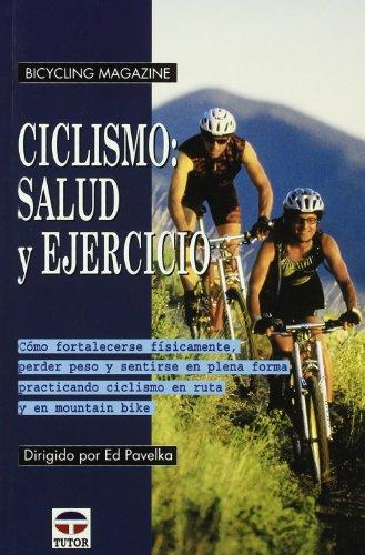 Imagen de archivo de CICLISMO: SALUD Y EJERCICIO. Cómo fortalecerse físicamente, perder peso y sentirse en plena forma practicando ciclismo en ruta y mountain bike a la venta por KALAMO LIBROS, S.L.