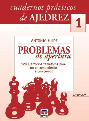 CUADERNOS PRACTICOS DE AJEDREZ 1: PROBLEMAS DE: Antonio Gude