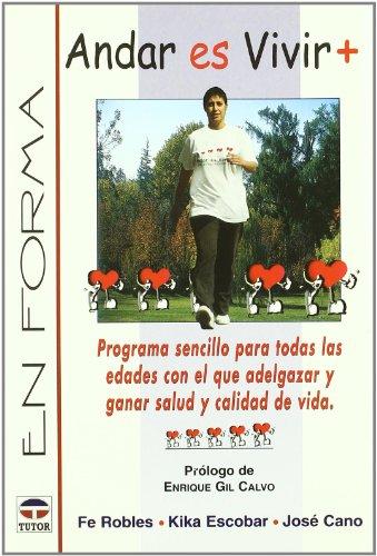Andar Es Vivir +: Programa Sencillo Para: Robles, Fe, Escobar,