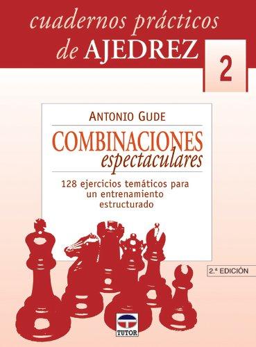 9788479024581: CUADERNOS PRACTICOS DE AJEDREZ 2 COMBINACIONES ESPECTACULARES 12