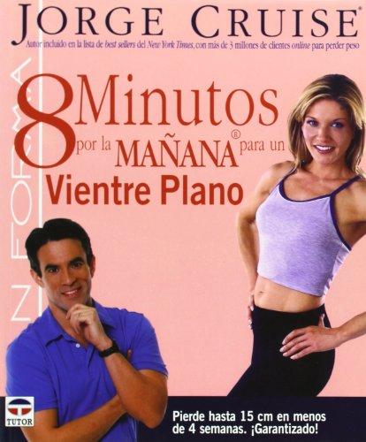 9788479024956: 8 Minutos por la manana para un vientre plano/ 8 Minutes in the Morning to a Flat Belly: Pierde Hasta 15 Cm En Menos De 4 Semanas. Garantizado! / ... (En Forma / In Form) (Spanish Edition)