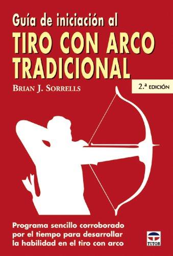 9788479024994: Guia Iniciacion Tiro Con Arco Tradicional