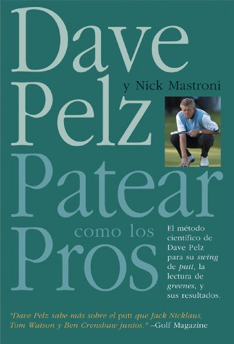 Patear Como Los Pros / Putt Like the Pros (Spanish Edition) (9788479025052) by Dave Pelz