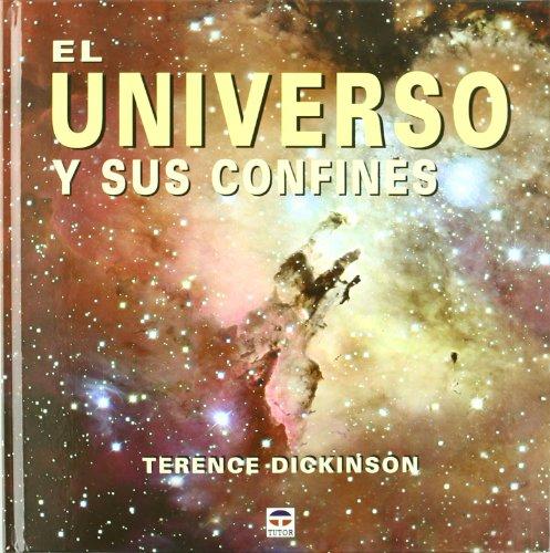 El Universo Y Sus Confines: TERENCE DICKINSON