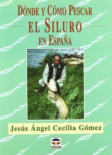 9788479025229: Dónde y cómo pescar el siluro en España