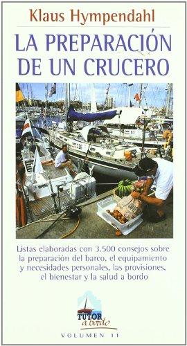 9788479025243: La Preparacion De Un Crucero/the Preparation of a Cruise (Spanish Edition)