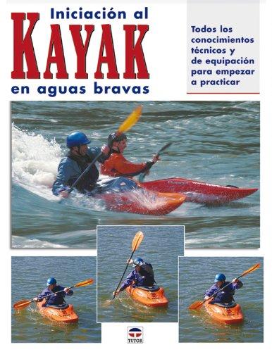 9788479025427: Iniciación al kayak en aguas bravas