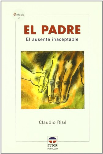 9788479025540: El Padre/ the Father: El Ausente Inaceptable (Enfasis) (Spanish Edition)