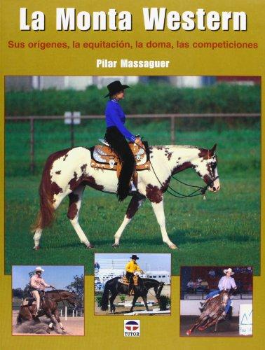 9788479025694: La Monta Western/ Western Ride Mount: Sus Origines, La Equitacion, La Doma, Las Comepticiones / It's Origins, Equitation, Taming, Competetions (Spanish Edition)