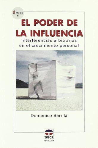 9788479025717: El Poder De La Influencia/ The Power of Influence: Interferencias Arbitrarias En El Crecimiento Personal / Arbitrary Interference in Personal Growth (Enfasis / Emphasis) (Spanish Edition)