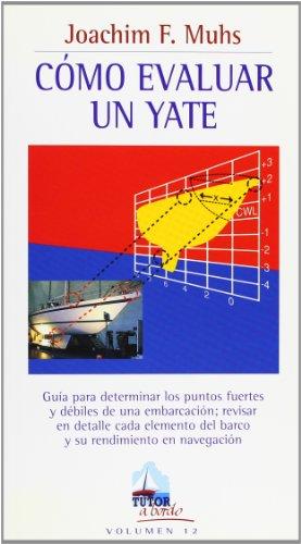 9788479025816: CÓMO EVALUAR UN YATE: 12 (A Bordo / Aboard)