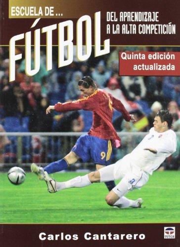 9788479025847: Escula de Futbol / School for Soccer: Del Aprendizaje a La Alta Competicion/ from Learning to High Competition (Spanish Edition)