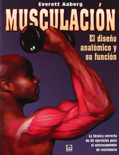 9788479025960: Musculacion/ Muscle Mechanics: El Diseno Anatomico Y Su Funcion / The Anatomy Design and it's Function (Spanish Edition)