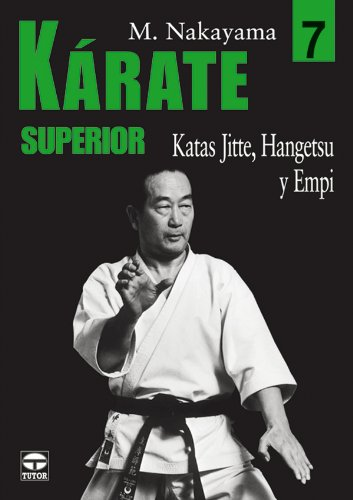 9788479026288: KÁRATE SUPERIOR 7. KATAS JITTE, HANGETSU Y EMPI (Karate Superior / Best Karate)