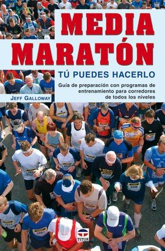 MEDIA MARATON: TU PUEDES HACERLO. GUIA DE: GALLOWAY, JEFF