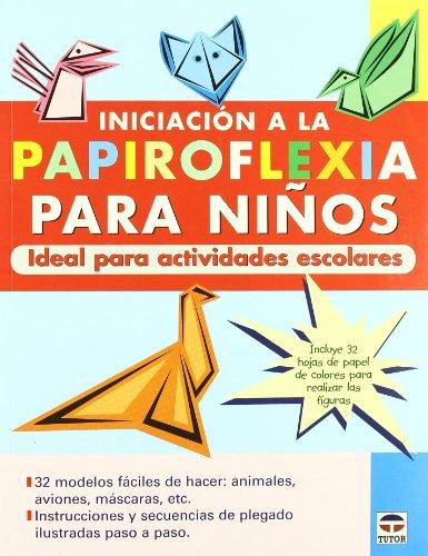 9788479026530: Iniciación a La Papiroflexia Para Niños. Ideal Para Actividades Escolares.