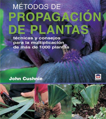 Metodos de propagacion de plantas / Methods: John Cushnie